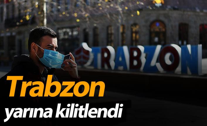 Trabzon yarına kilitlendi