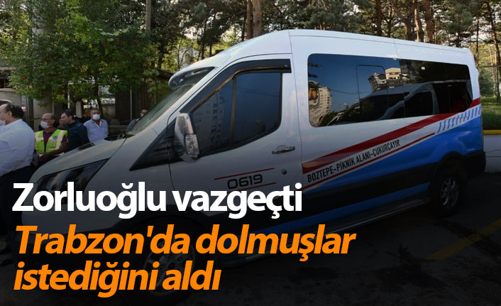 Zorluoğlu vazgeçti, Trabzon'da dolmuşlar istediğini aldı
