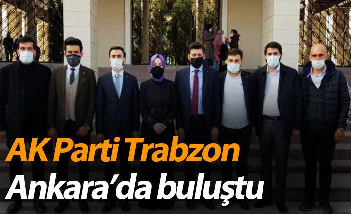 AK Parti Trabzon Ankara'da buluştu